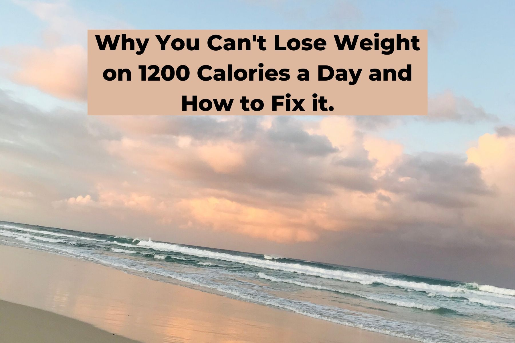 Why You Can't Lose Weight on 1200 Calories a Day