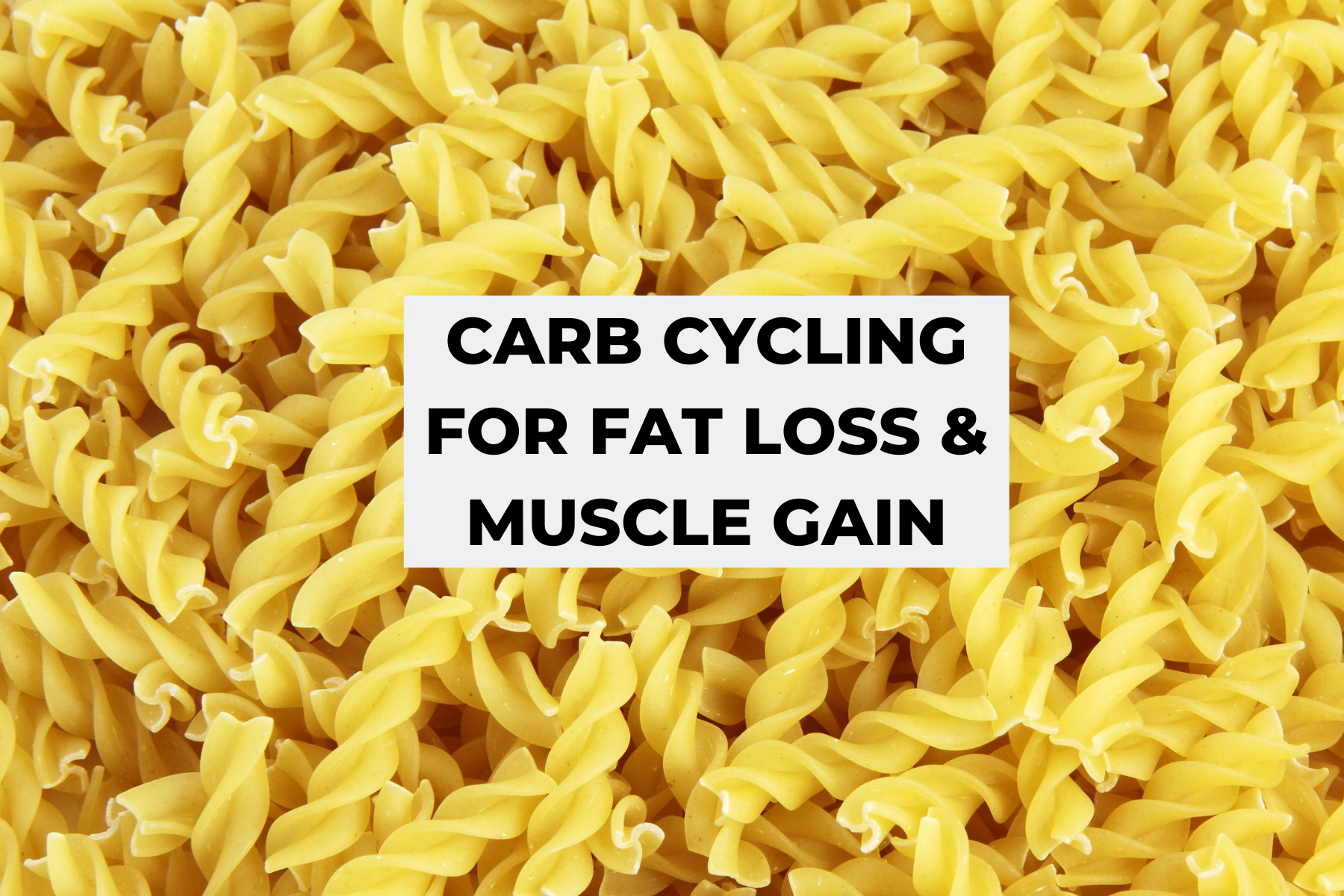 Carb Cycling For Fat Loss